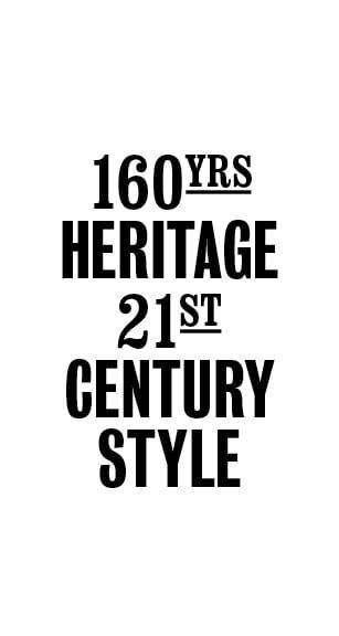 160 Year heritage 21st century style