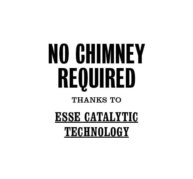No chimey required thanks to ESSE catalytic technology