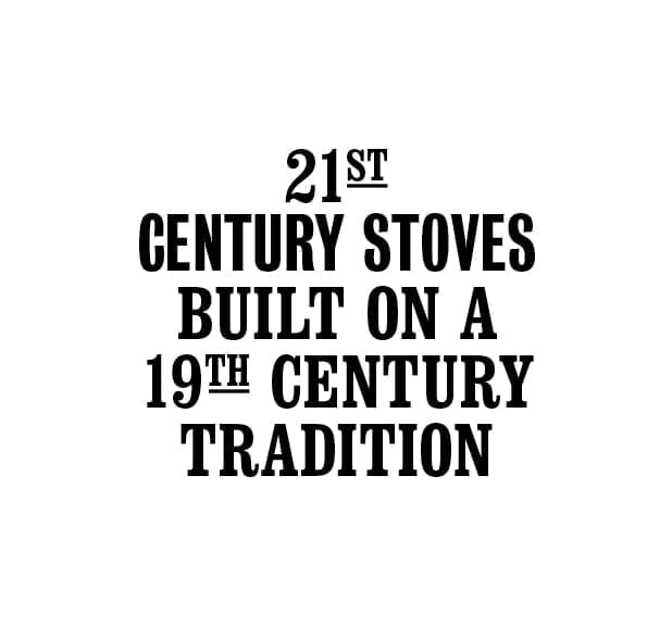 21st century stoves built on a 19th century tradition