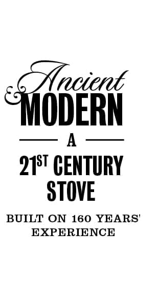 Ancient Modern, A 21st Century stove built on 160 years' experience