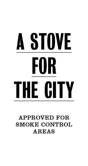 A stove for the city. Approved for smoke control areas.