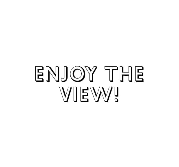 Enjoy the view!