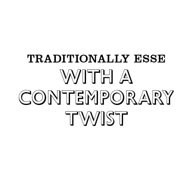 Traditionally ESSE with a contemporary twist