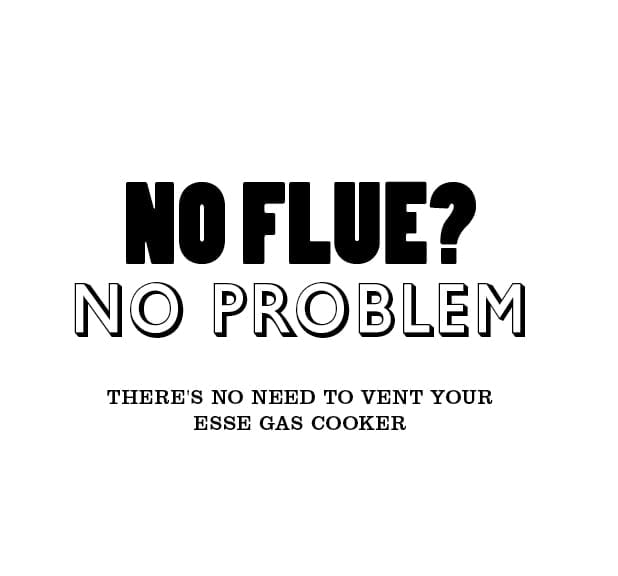 No flue? No problem. There's no need to vent your ESSE gas cooker.