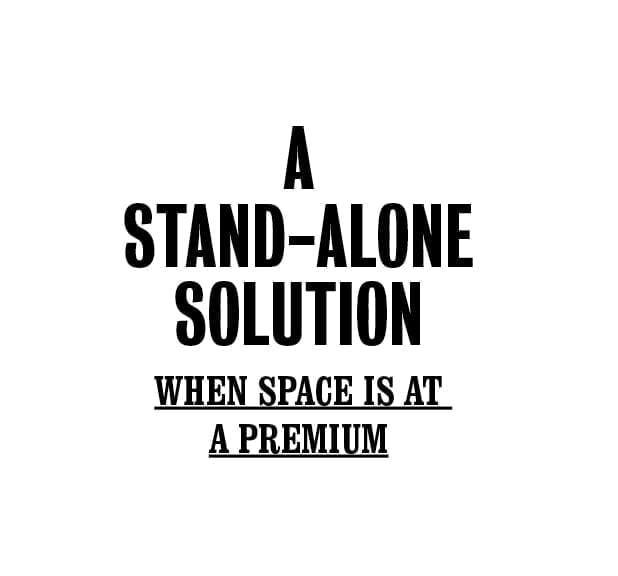 A stand-alone solution when space is at a premium