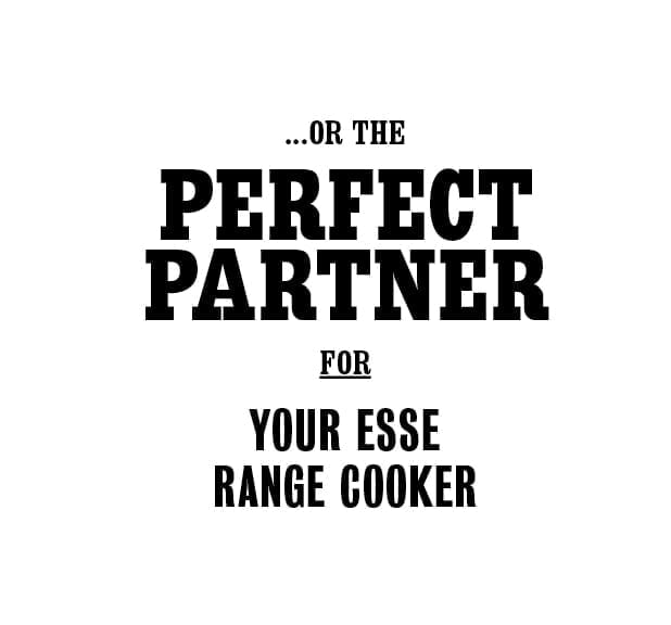 Or the perfect partner for your ESSE range cooker