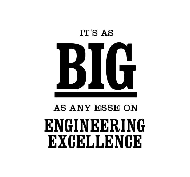 It's as big as any ESSE on engineering excellence.