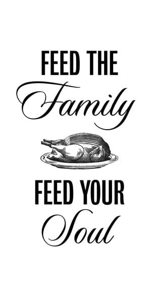 Feed the family feed your soul