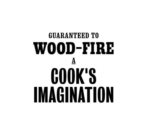 Guaranteed to wood-fire a cooks imagination