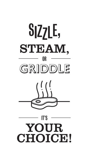 Sizzle steam or griddle