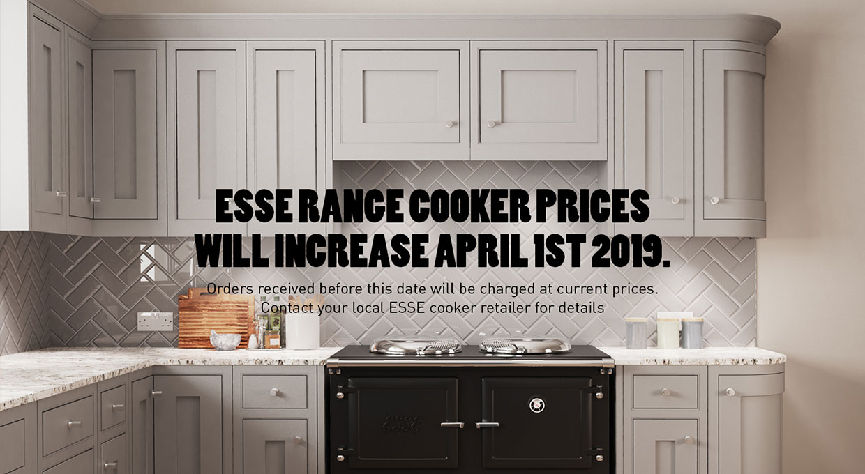 ESSE range cooker prices will increase in April 2019